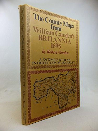 County Maps from William Camden's Britannia, 1695.: Morden, Robert; Camden, William