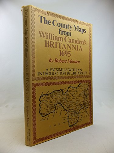 The County Maps from William Camden s Britannia, 1695, by Robert Morden: A Facsimile.: William ...