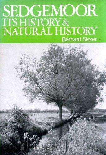 Sedgemoor: Its History and Natural History: Bernard Storer
