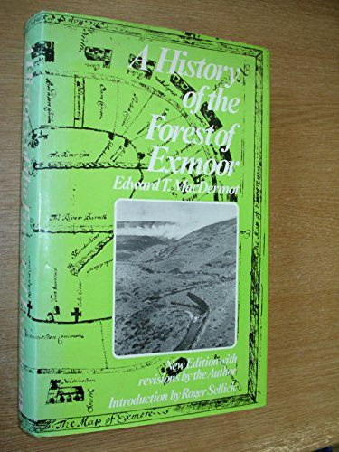 The History of the Forest of Exmoor: MacDermot, Edward T. (Sellick, Roger John)