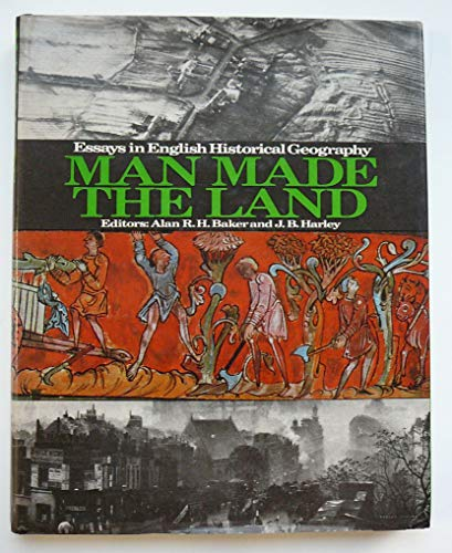9780715357569: Man Made the Land: Essays in English Historical Geography (Studies in historical geography)