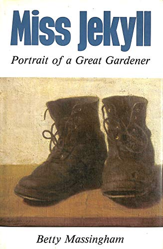 Miss Jekyll: Portrait of a great gardener: Betty Massingham