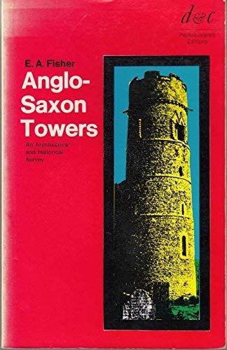 9780715358153: Anglo-Saxon towers: an architectural and historical study