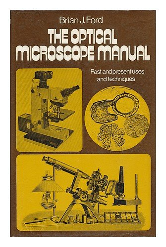 9780715358627: Optical Microscope Manual: Past and Present Uses and Techniques