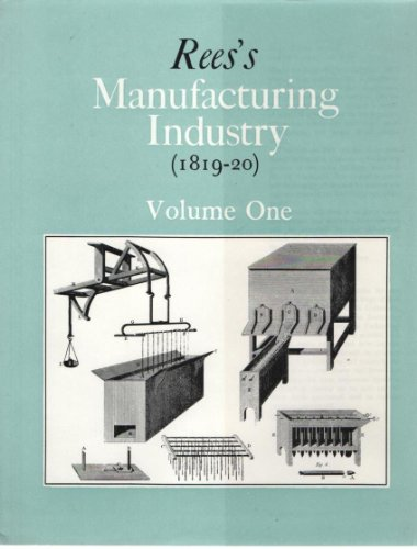REES'S MANUFACTURING INDUSTRY (1819-20) 5 Volume Set: REES, ABRAHAM (Edited By Neil Cossons)