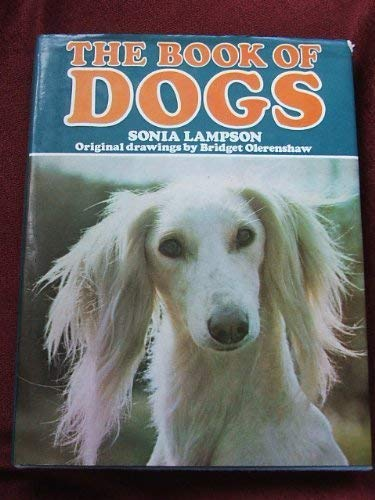 The Book of Dogs: Lampson, Sonia Marion