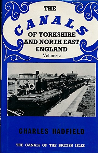 The Canals of Yorkshire and North East: Hadfield, Charles