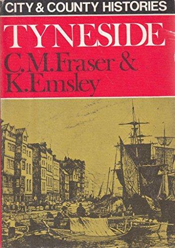 City & County Histories: Tyneside: Fraser, C.M.; Emsley, K.