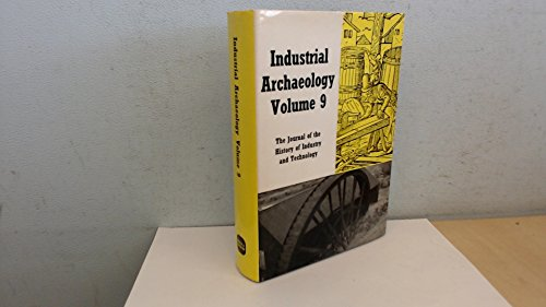 9780715360378: Industrial Archaeology Volume 9 Journal Industrial Archaeology : The Journal of the History of INdustry and Technology