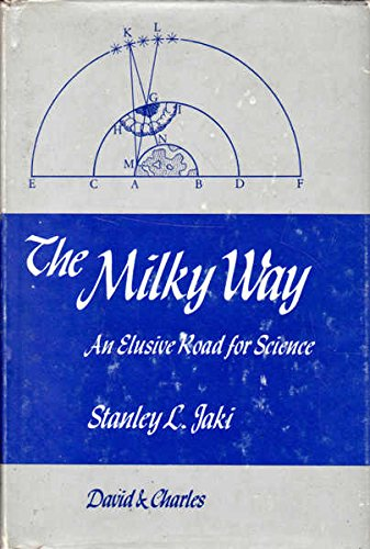 9780715360491: THE MILKY WAY: AN ELUSIVE ROAD FOR SCIENCE (HISTORY)