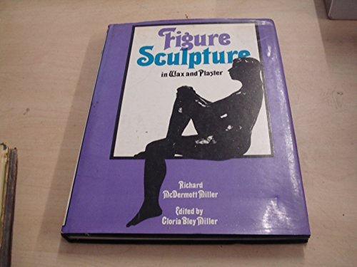 9780715360569: Figure Sculpture In Wax and Plaster