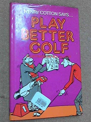 9780715360972: Play Better Golf
