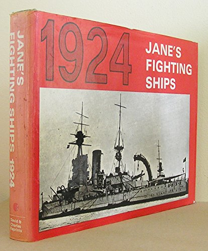 Jane's Fighting Ships 1924 Ð A reprint of the 1925 edition of Fighting Ships founded by ...
