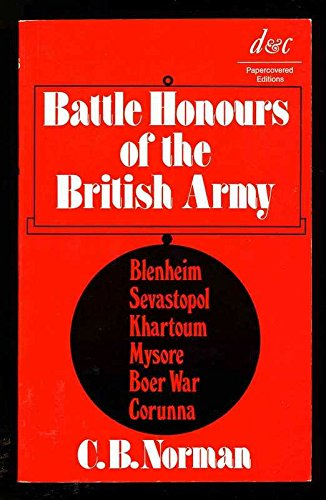 9780715361740: Battle Honours of the British Army from Tangier, 1662, to the Commencement of the Reign of King Edward VII