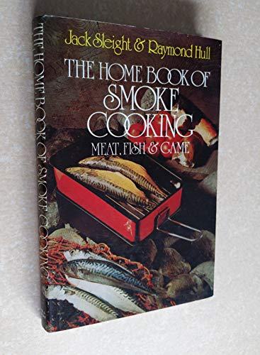 9780715362068: Home Book of Smoke Cooking: Meat, Fish and Game