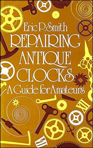 9780715362716: Repairing Antique Clocks: A Guide for Amateurs