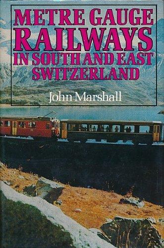 9780715364086: Metre Gauge Railways in South and East Switzerland (Railway histories of the world series)
