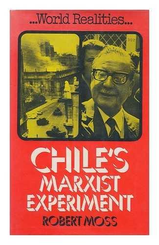 Chile's Marxist Experiment (World realities series): Moss, Robert