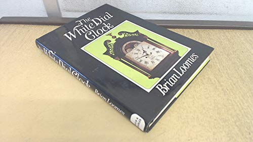 The White Dial Clock: Loomes, Brian