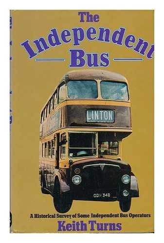 The Independent Bus: Historical Survey of Some Independent Bus Operators