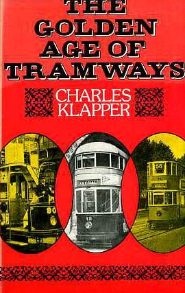 The Golden Age of Tramways: Klapper, Charles F.