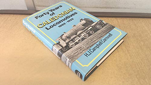 9780715365335: Forty Years of Caledonian Locomotives, 1882-1922