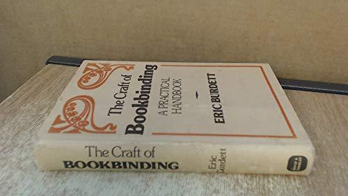 The Craft of Bookbinding: A Practical Handbook: Burdett, Eric
