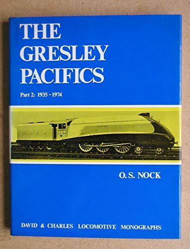 9780715367186: THE GRESLEY PACIFICS PART 2: 1935-1974