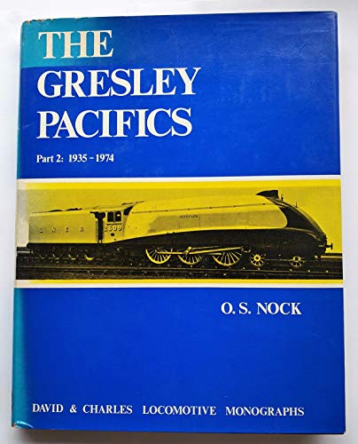 9780715367186: THE GRESLEY PACIFICS PART 2: 1935-1974