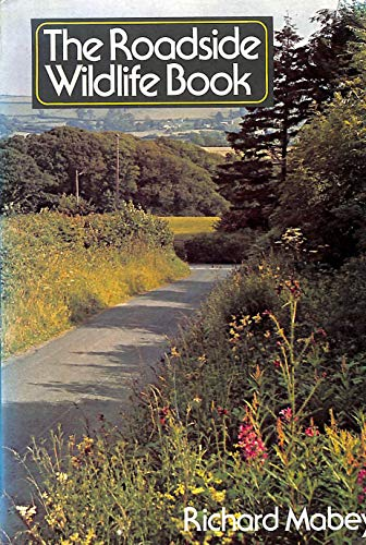 The Roadside Wildlife Book: Mabey, R