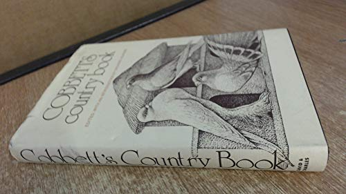 Cobbetts country book. An anthology of William: Ingrams, Richard. (Editor).
