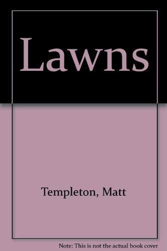 Lawns: Matt Templeton
