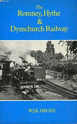 Romney, Hythe and Dymchurch Railway (Railway History): Davies, W.J.K.