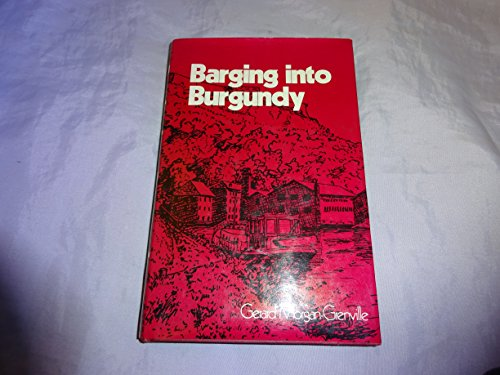Barging into Burgundy: Morgan-Grenville, Gerard W.