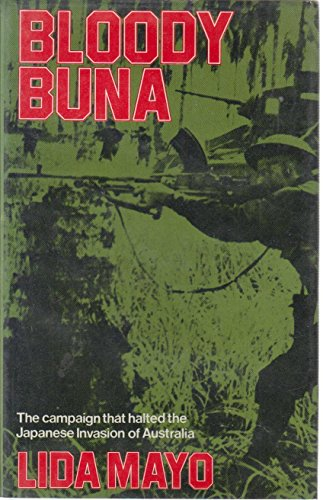 9780715368527: Bloody Buna: Campaign That Halted the Japanese Invasion of Australia