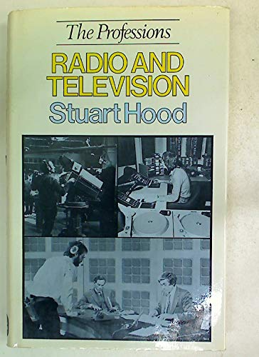 Radio and Television (Professions) (0715368907) by Hood, Stuart