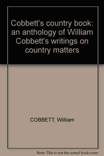Cobbett's Country Book: Richard Ingrams (editor)