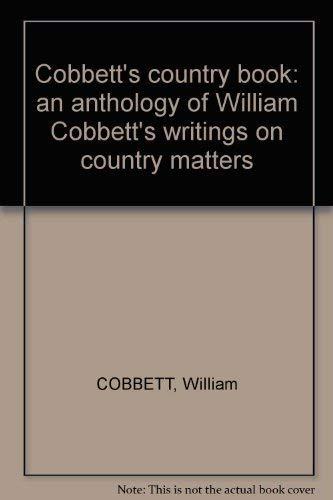 Cobbett's Country Book: Ingrams Richard (editor)