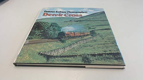 9780715369296: Famous Railway Photographers: Derek Cross