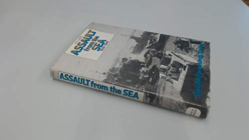 Assault from the Sea 1939-1945 The Craft, The Landings, The Men