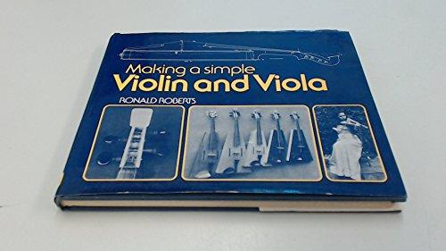 Making a Simple Violin and Viola: Roberts, Ronald