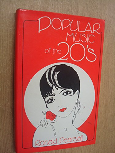 Popular Music of the Twenties: Pearsall, Ronald