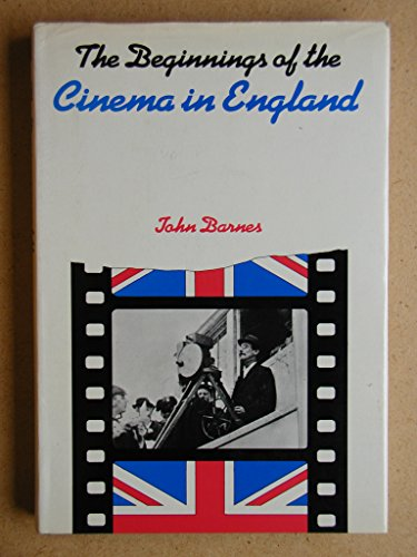 9780715370896: Beginnings of the Cinema in England