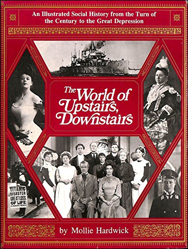 9780715371923: 'WORLD OF ''UPSTAIRS, DOWNSTAIRS'': AN ILLUSTRATED SOCIAL HISTORY FROM THE TURN OF THE CENTURY TO THE GREAT DEPRESSION'