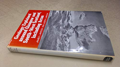 Geology explained around Glasgow and South West Scotland, including Arran (9780715372005) by Lawson, Judith A