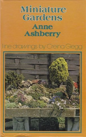 Miniature Gardens: Ashberry, Anne