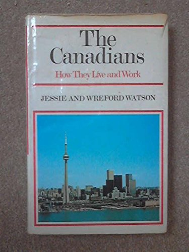 Canadians (How They Live & Work): Watson, Jessie, Watson, Wreford