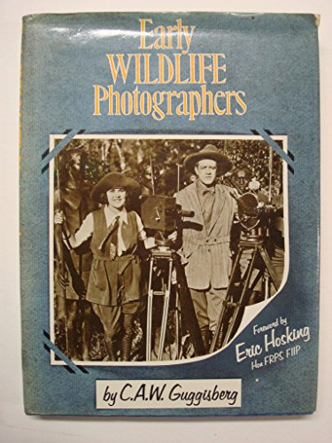 EARLY WILD LIFE PHOTOGRAPHERS: C.A.W. GUGGISBERG