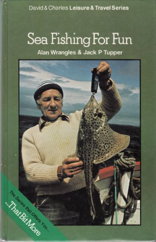 Sea Fishing for Fun (David & Charles: Wrangles, Alan