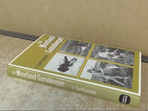 The Moorland Gamekeeper: Spottiswoode, J.